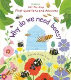 LIFT THE FLAP FIRST QUESTIONS AND ANSWERS WHY DO WE NEED BEES Hardcover  by Katie Daynes