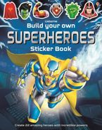 BUILD YOUR OWN SUPERHEROES STICKER BOOK Paperback  by Simon Tudhope