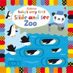 Baby's Very First Slide and See Zoo - Fiona Watt