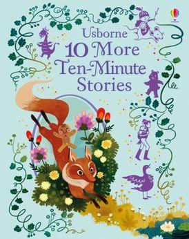 10 MORE TEN MINUTE STORIES