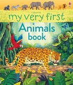 MY VERY FIRST ANIMALS BOOK Hardcover  by Alice James