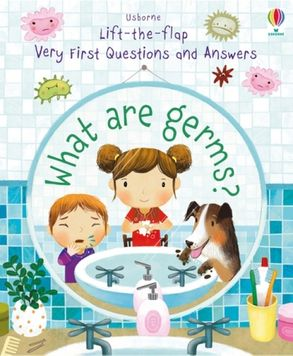 Cover image - Lift-the-Flap Very First Questions and Answers: What Are Germs?