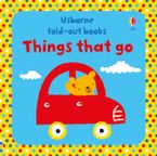 FOLD OUT THINGS THAT GO BB Hardcover  by Fiona Watt