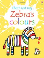 Zebra's Colours Paperback  by Fiona Watt