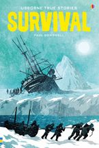 YOUNG READING SERIES 4/TRUE STORIES OF SURVIVAL Hardcover  by Paul Dowswell