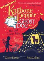 Knitbone Pepper Ghost Dog and the Last Circus Tiger Paperback  by Claire Barker