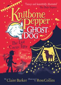 knitbone-pepper-ghost-dog-and-the-last-circus-tiger