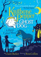 Knitbone Pepper (3): A Horse Called Moon - Claire Barker