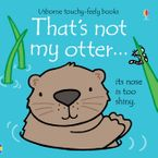 THAT'S NOT MY…/THAT'S NOT MY OTTER Hardcover  by Fiona Watt