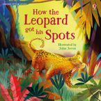 PICTURE BOOKS/HOW THE LEOPARD GOT HIS SPOTS Paperback  by Rosie Dickins