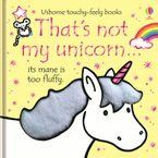 THAT'S NOT MY…/THAT'S NOT MY UNICORN Hardcover  by Fiona Watt