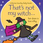 THAT'S NOT MY…/THAT'S NOT MY WITCH Hardcover  by Fiona Watt