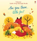 Little Peep-Through: Are You There Little Fox? - Sam Taplin