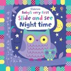 Babys Very First Slide And See Night Time Paperback  by Fiona Watt