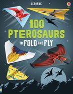 100 Pterosaurs to Fold and Fly Paperback  by TBC