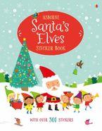 Santa's Elves Sticker Book Paperback  by Fiona Watt