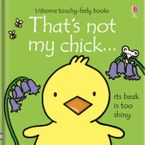 That's Not My Chick Hardcover  by Fiona Watt