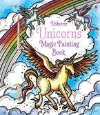 Magic Painting Unicorns Paperback  by Fiona Watt