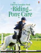 The Complete Book Of Riding And Pony Care Paperback  by Rosie Dickens