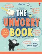 The Unworry Book Hardcover  by Alice James