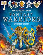 Build Your Own Fantasy Warriors Sticker Book Paperback  by Simon Tudhope
