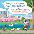 Pussy Cat, Pussy Cat, Where Have You Been? I've Been to Washington and Guess What I've Seen… Hardcover  by Russell Punter