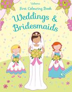 First Colouring Book Weddings And Bridesmaids Paperback  by Jessica Greenwell