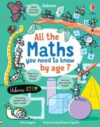 All The Maths You Need To Know By Age 7 Hardcover  by Katie Daynes