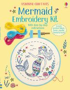 Embroidery Kit: Mermaid Paperback  by Fiona Watt