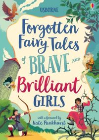 forgotten-fairy-tales-of-brave-and-brilliant-girls