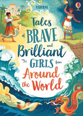 Tales of Brave and Brilliant Girls from Around the World