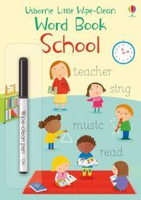 little-wipe-clean-word-book-school