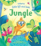 Little Lift and Look Jungle Hardcover  by Anna Milbourne
