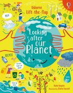 Lift-The-Flap Looking After Our Planet Hardcover  by Katie Daynes