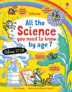 All the Science You Need to Know Before Age 7 Hardcover  by Katie Daynes