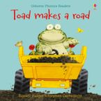 Toad Makes A Road Paperback  by Russell Punter