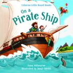 On a Pirate Ship Hardcover  by Anna Milbourne