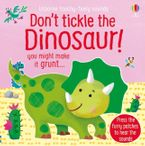 Dont Tickle the Dinosaur! Hardcover  by SAM TAPLIN