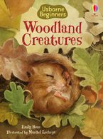 Beginners: Woodland Creatures Hardcover  by Emily Bone