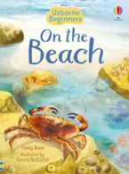 Beginners: On the Beach Hardcover  by Emily Bone
