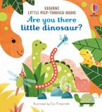 Little Peep Through: Are You There Little Dinosaur? Hardcover  by SAM TAPLIN