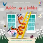 Phonics Readers: Adder Up A Ladder Paperback  by Russell Punter