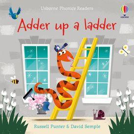 Phonics Readers: Adder Up A Ladder
