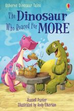 First Reading 3: The Dinosaur Who Roared for More Hardcover  by Russell Punter