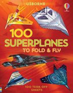 100 Superplanes to Fold and Fly Paperback  by ABIGAIL WHEATLEY