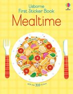 First Sticker Book Mealtime Hardcover  by Kate Nolan