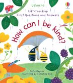 Lift-The-Flap First Questions And Answers: How Can I Be Kind? Hardcover  by Anne Civardi