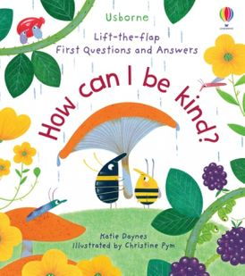 Lift-The-Flap First Questions And Answers: How Can I Be Kind?