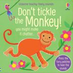 Don't Tickle the Monkey! Hardcover  by Sam Taplin
