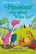 The Dinosaur Who Asked 'What For?'